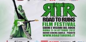 Partirà domani a Roma il Road to Ruins Film Festival, un evento imperdibile per gli appassionati di musica e cinema