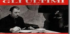 """""""Gli Ultimi"""", un capolavoro nascosto del cinema italiano"""