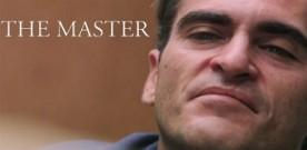 The Master, di Paul Thomas Anderson. A cura di Roberto Giacomelli