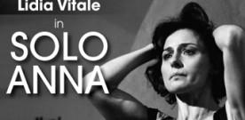 Solo Anna, il monologo su Anna Magnani  – interpretato da Lidia Vitale