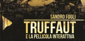 """Presentazione del libro """"Truffaut e la pellicola interattiva"""" di Sandro Fogli al Museo Nazionale del Cinema, a cura di Alessia Bruni"""