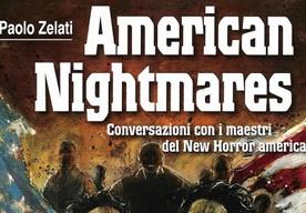 American Nightmares – Conversazioni con i maestri del New Horror americano di Paolo Zelati, a cura di Alessandro Fortebraccio