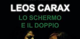 Leos Carax – Lo schermo e il doppio di Paolo Campana, a cura di Arianna Pagliara