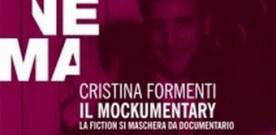 Libri: Il mockumentary – La fiction si maschera da documentario di Cristina Formenti, a cura di Fabio Zanello