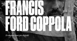 Libri:Francis Ford Coppola  il romanticismo predigitale a cura di Lucia Piecoro