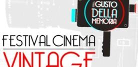"""FESTIVAL CINEMA VINTAGE """"IL GUSTO DELLA MEMORIA""""  IV edizione  Roma – 30 e 31 ottobre 2015"""
