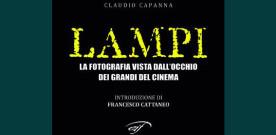 Libri: Lampi – la fotografia vista dall'occhio dei grandi del cinema, di Claudio Capanna – a cura di Arianna Pagliara