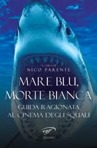 Libri: Mare blu, morte bianca: squali, cinema e successo a cura di Federica Capotosti