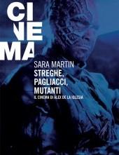 """Libri: """"Streghe, pagliacci, mutanti-Il cinema di Alex de la Iglesia"""" a cura di Fabio Zanello"""