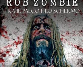 """Libri: Edoardo Trevisani, """"Devil's Eyes Rob Zombie- tra il palcoscenico e lo schermo"""", a cura di Fabio Zanello"""